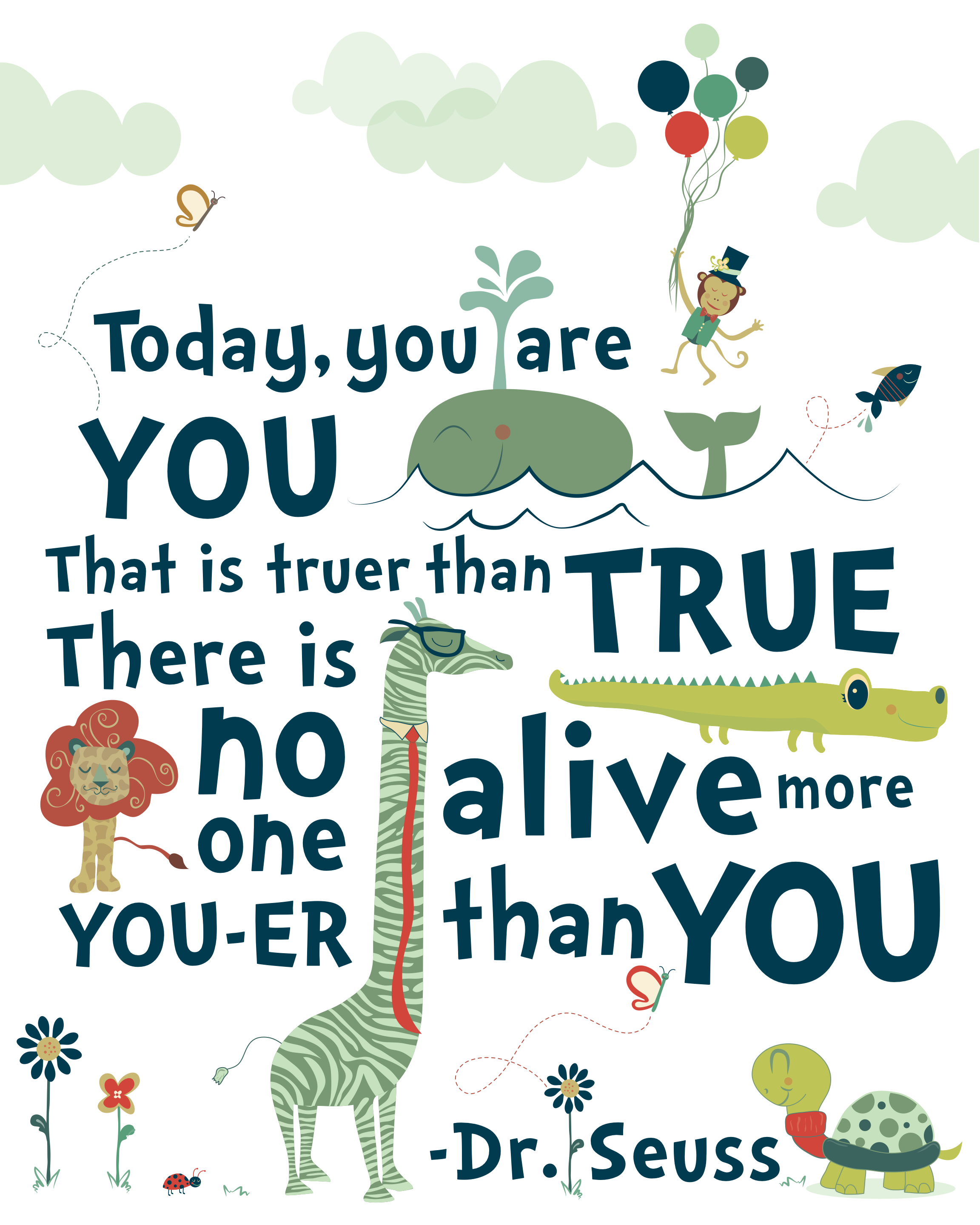 Dr Seuss Quotes About Love Today You Are You That Is Truer Than True… Dr Seuss  Gliza Design